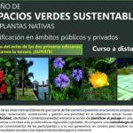 Tercer edición del CURSO DISEÑO DE ESPACIOS VERDES SUSTENTABLES con PLANTAS NATIVAS